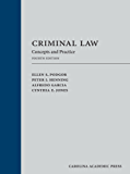 Criminal Law: Concepts and Practice, Fourth Edition