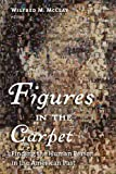 Figures in the Carpet, Wilfred M. McClay, 0802863116