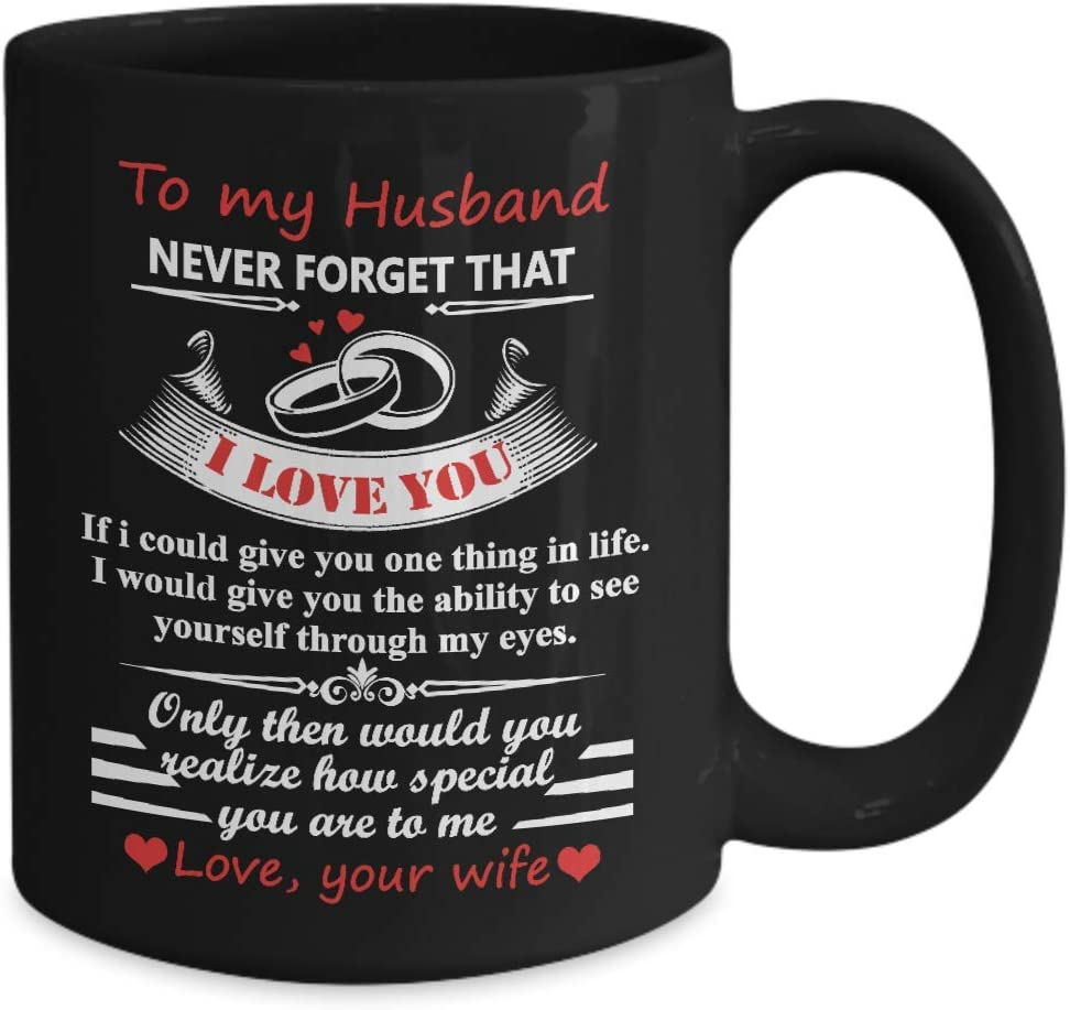 Never Forget That TO MY HUSBAND I Love You Mug Coffee Funny Cup Gift For Men