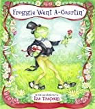 Froggie Went A-Courtin', Iza Trapani, 1580890288