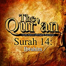 The Qur'an - Surah 14 - Ibrahim Audiobook by  One Media iP LTD Narrated by A. Haleem