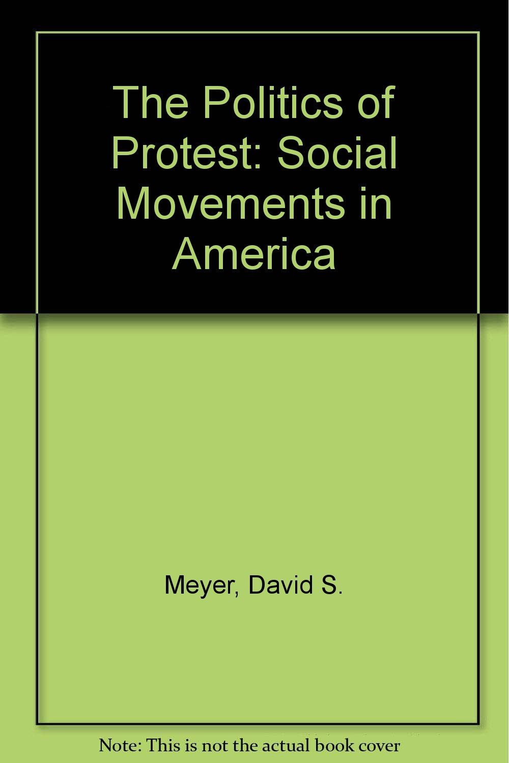 Read Online The Politics of Protest: Social Movements in America pdf