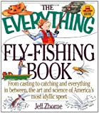 The Everything Fly-Fishing Book, Jeff Zhorne, 1580621481