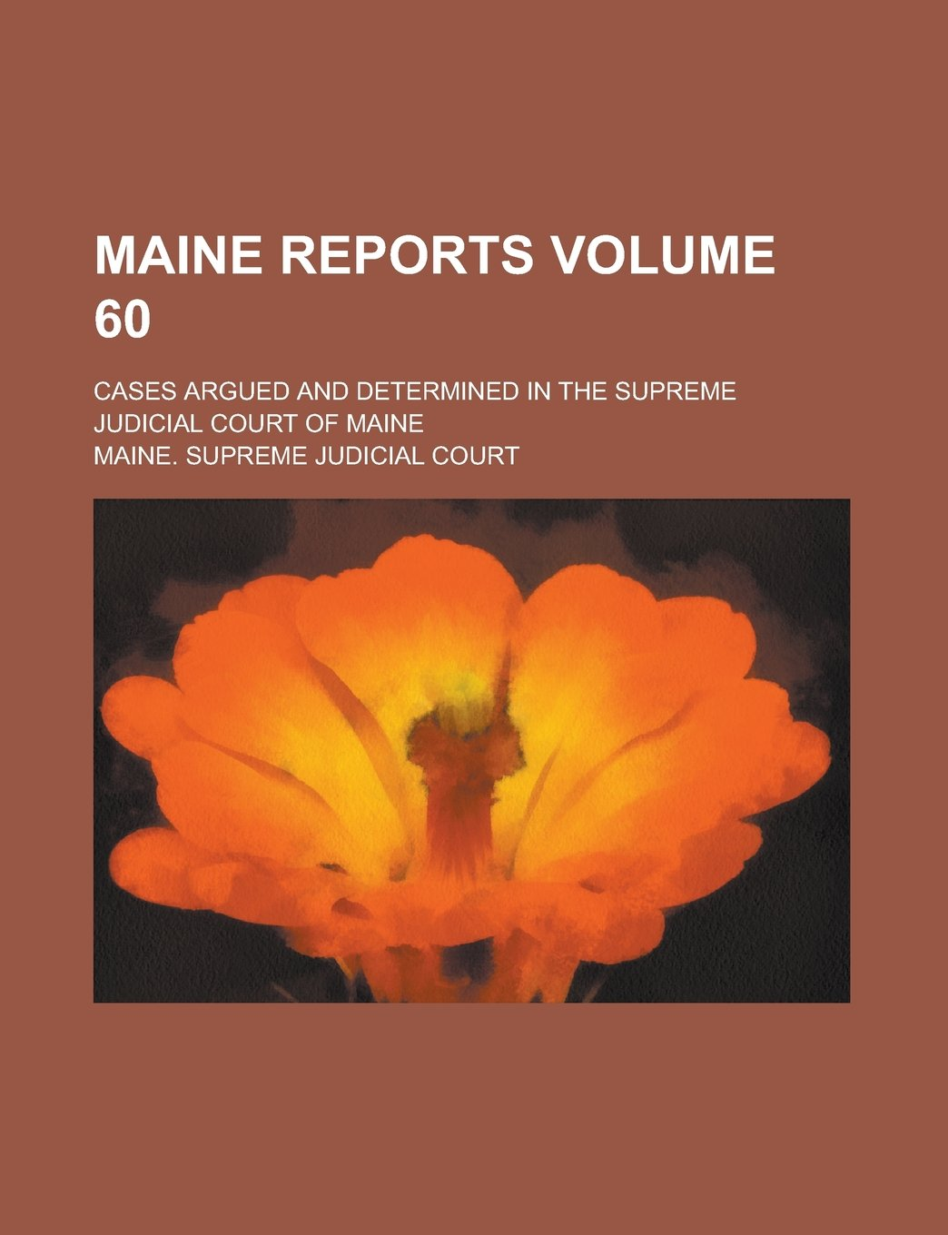 Read Online Maine Reports; Cases Argued and Determined in the Supreme Judicial Court of Maine Volume 60 pdf