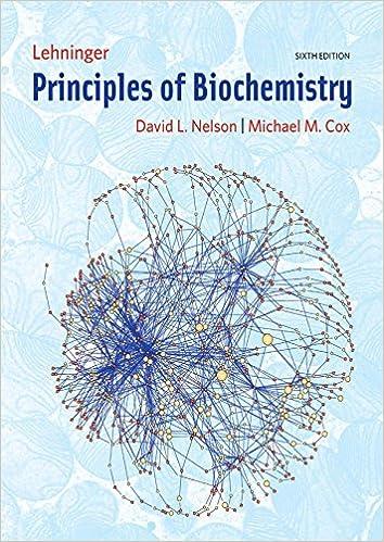 Lehninger Principles of Biochemistry 6, David L  Nelson, Michael M
