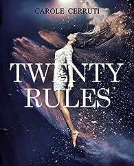 Twenty rules par Carole Cerruti