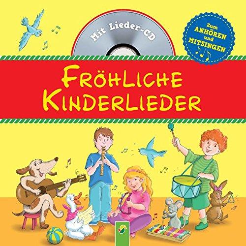 Fröhliche Kinderlieder: Mit Lieder-CD. Alle Lieder gesungen und instrumental