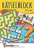 Rätselblock ab 5 Jahre: Kunterbunter Rätselspaß: Labyrinthe, Fehler finden, Suchbilder, Sudokus u.v.m. (Rätseln, knobeln, logisches Denken, Band 630)