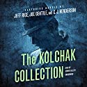 The Kolchak Collection Audiobook by Jeff Rice, Joe Gentile, C. J. Henderson Narrated by Johnny Heller