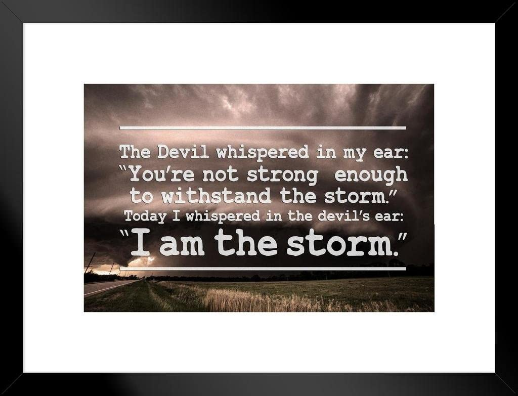Poster Foundry I Am The Storm Quote Motivational Matted Framed Wall Art Print 20x26 inch