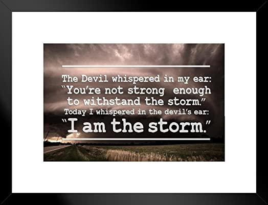 Poster Foundry I Am The Storm Quote Motivational Matted Framed Wall Art Print 20×26 inch