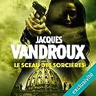 Le sceau des sorcières | Livre audio Auteur(s) : Jacques Vandroux Narrateur(s) : Juliette Degenne
