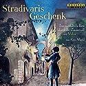 Stradivaris Geschenk: Eine musikalische Reise durch die Zauberwelt der Violine Hörbuch von Kim Märkl Gesprochen von: Christian Tramitz