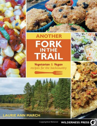 [PDF] Another Fork in the Trail: Vegetarian and Vegan Recipes for the Backcountry Free Download | Publisher : Wilderness Press | Category : Cooking & Food | ISBN 10 : 0899975062 | ISBN 13 : 9780899975061