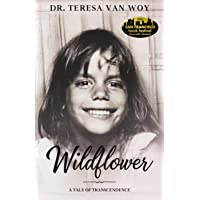 Wildflower: A Tale of Transcendence