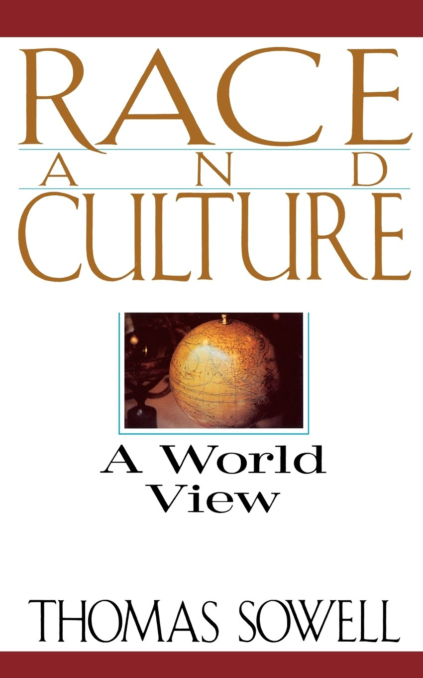 race and culture a world view thomas sowell  race and culture a world view thomas sowell 9780465067978 books ca