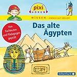 Das alte Ägypten (Pixi Wissen)   Martin Nusch,Monica Wittmann