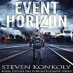 Event Horizon: The Perseid Collapse Series, Volume 2 | Steven Konkoly