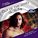 Out of the Ashes: Dreamspun Beyond Audiobook by Ari McKay Narrated by Andrew McFerrin