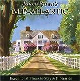 Karen Brown's Mid-Atlantic 2010: Exceptional Places to Stay & Itineraries (Karen Brown's Mid-Atlantic: Exceptional Places to Stay & Itineraries)
