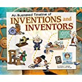 Illustrated Timeline of Inventions & Inventors (Visual Timelines in History)