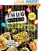 #8: Thug Kitchen Party Grub: For Social Motherf*ckers (Thug Kitchen Cookbooks)