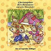 Ein aufregendes Zeltlager (Christopher Kirchenmaus und seine Mäuselieder 13) | Ruthild Wilson
