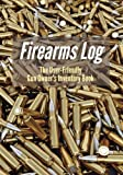 gun owners book - Firearms Log: The User-Friendly Gun Owner's Inventory Book