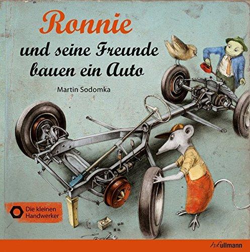 Ronnie und seine Freunde bauen ein Auto (Die kleinen Handwerker)