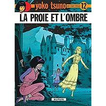 Yoko Tsuno 12 Proie et L'Ombre