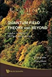 Quantum Field Theory and Beyond, , 9812833544