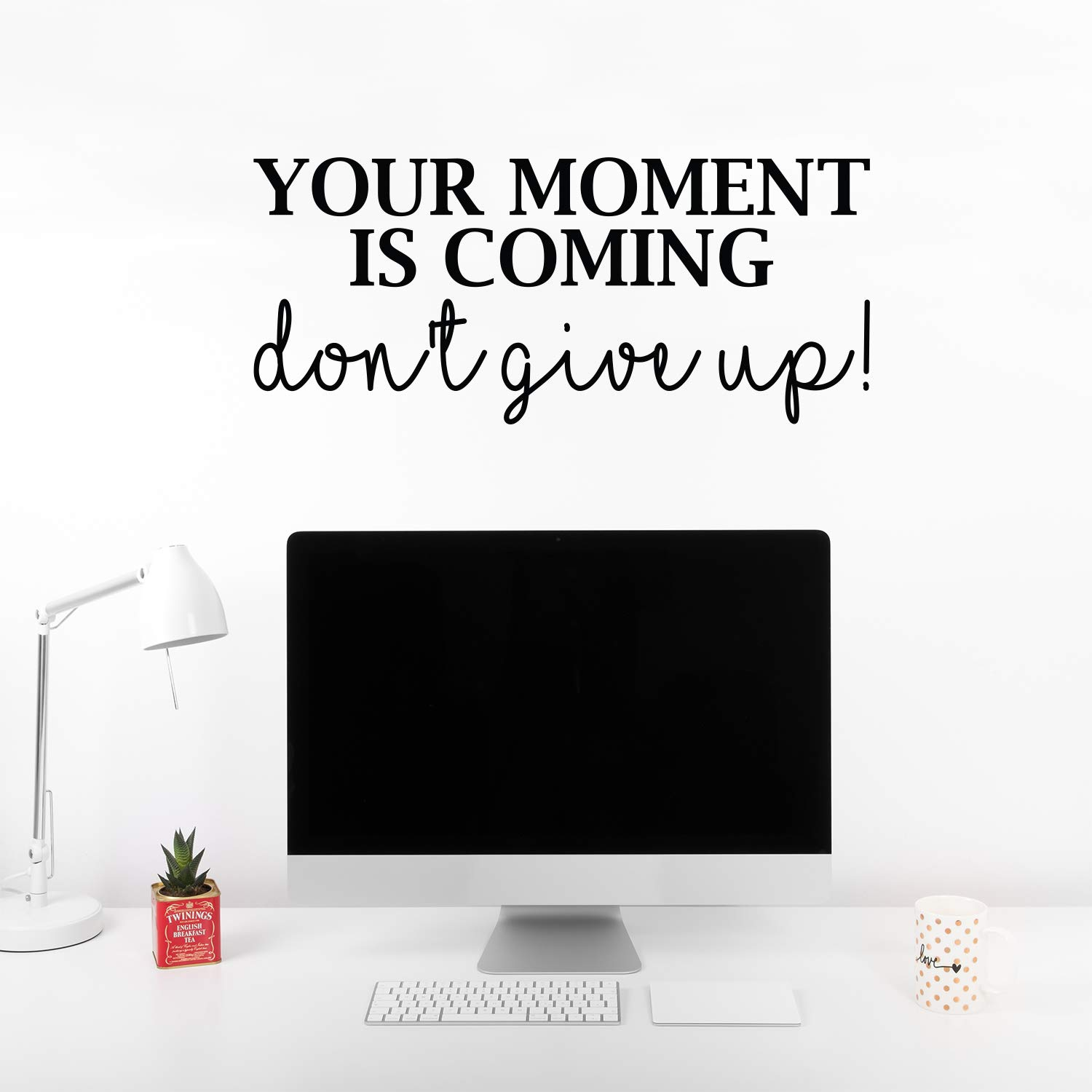 """Vinyl Wall Art Decal - Your Moment is Coming Don't Give Up! - 13"""" x 30"""" - Modern Inspirational Self Esteem Quote Sticker for Home School Bedroom Work Office Classroom Decor (Black)"""