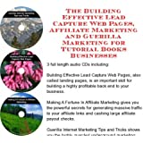 The Guerilla Marketing, Building Effective Lead Capture Web Pages, Affiliate Marketing for Tutorial Books Businesses