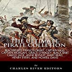 The Ultimate Pirate Collection: Blackbeard, Francis Drake, Captain Kidd, Captain Morgan, Grace O'Malley, Black Bart, Calico Jack, Anne Bonny, Mary Read, Henry Every and Howell Davis  | Charles River Editors