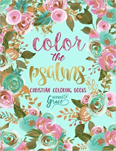 Amazon Color The Psalms Inspired To Grace Christian Coloring Books Modern Florals Cover With Calligraphy Lettering Design Inspirational Bible