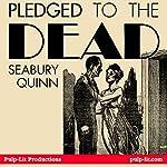 Pledged to the Dead | Seabury Quinn
