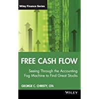Free Cash Flow: Seeing Through the Accounting Fog Machine to Find Great Stocks: 484