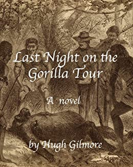Last Night On the Gorilla Tour by [Gilmore, Hugh]