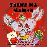 Livres pour enfants: J'aime Ma Maman (French Edition) french children's books, livre en franca is, french kids books, french children's books (French Bedtime Collection)