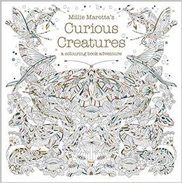 millie marottas curious creatures a colouring book adventure colouring books amazoncouk millie marotta 9781849943659 books - Colouring Books