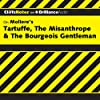 Tartuffe, The Misanthrope & The Bourgeois Gentleman: CliffsNotes
