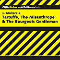 Tartuffe, The Misanthrope & The Bourgeois Gentleman: CliffsNotes Audiobook by Denis M. Calandra Narrated by Luke Daniels