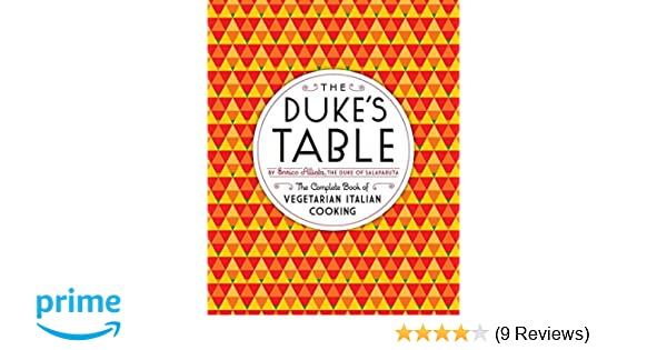 The dukes table the complete book of vegetarian italian cooking the dukes table the complete book of vegetarian italian cooking enrico alliata 9781612191393 amazon books fandeluxe Image collections