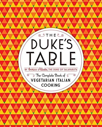 The Duke's Table: The Complete Book of Vegetarian Italian (Duke Dinner)