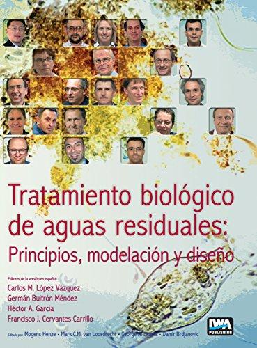 Tratamiento biológico de aguas residuales: principios, modelación y diseño (Spanish Edition)