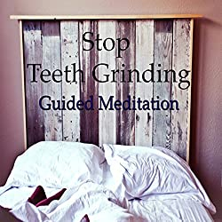 Stop Grinding Your Teeth with Guided Meditation