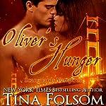 Oliver's Hunger: Scanguards Vampires, Book 7   Tina Folsom