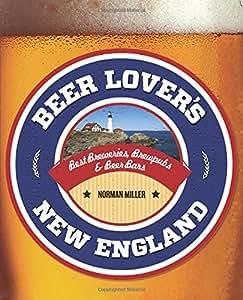 Beer Lover's New England (Beer Lovers Series)