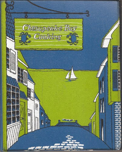 - Chesapeake Bay Cooking Revised edition