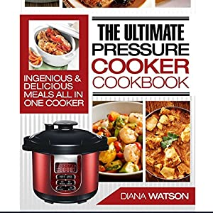 The Ultimate Pressure Cooker Cookbook Audiobook